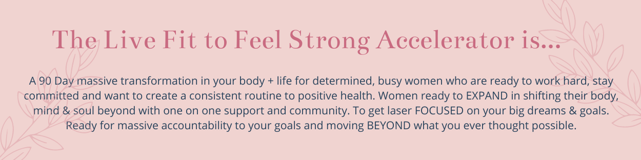 The Live Fit to Feel Free Accelerator is a 90 Day Transformation Program for Busy Woman